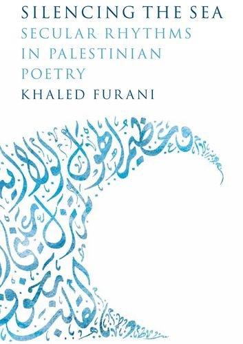 Silencing the Sea: Secular Rhythms in Palestinian Poetry