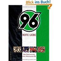 Rote Liebe - Die Geschichte von Hannover 96
