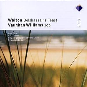 Walton - Belshazzar's Feast; Vaughan Williams - Job
