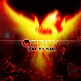 Amazon.com: Not My War: Fenix: MP3 Downloads