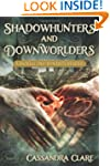 Shadowhunters and Downworlders: A Mor...