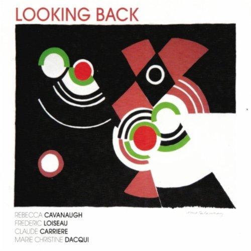 Rebecca Cavanaugh, Claude Carrière, Frédéric Loiseau, Marie-Christine Dacqui - Looking Back