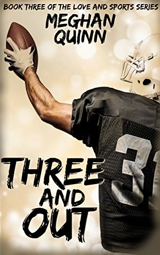 Meghan Quinn - Three and Out (Love and Sports Series Book 3)