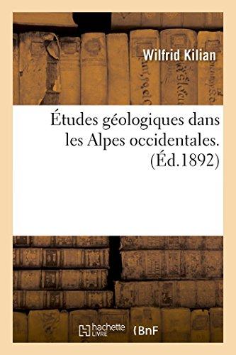 Études Géologiques Dans Les Alpes Occidentales. (Histoire)  [Kilian-W] (Tapa Blanda)