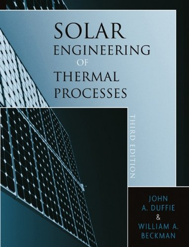 Solar Engineering of Thermal Processes 3rd Edition