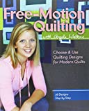 img - for Free-Motion Quilting with Angela Walters: Choose & Use Quilting Designs on Modern Quilts book / textbook / text book