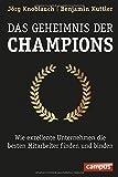 Image de Das Geheimnis der Champions: Wie exzellente Unternehmen die besten Mitarbeiter finden und binden