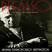 Picasso: Creator and Destroyer | Livre audio Auteur(s) : Arianna Stassinopoulos Huffington Narrateur(s) : Wanda McCaddon
