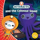 Octonauts and the Colossal Squid Simon and Schuster