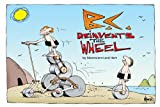B.C. Reinvents the Wheel