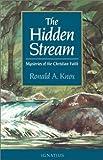 The Hidden Stream: Mysteries of the Christian Faith (089870863X) by Knox, Ronald