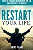 img - for Restart Your Life: Let Go of the Past, Embrace Who You Are, and Turn Your Life Around book / textbook / text book
