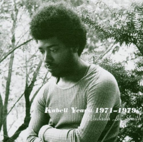 Kabell Years: 1971-1979 by Wadada Leo Smith