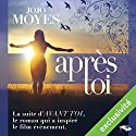 Après toi Audiobook by Jojo Moyes Narrated by Émilie Ramet