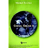 Cheval oblige IIpar Michel Fvrier