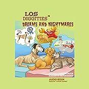 Los Diggities: Dreams and Nightmares, Book 4 | Jeanie Cunningham, Elisabeth Thormodsrud
