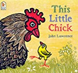 This Little Chick (0744594790) by Lawrence, John