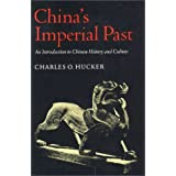 China's Imperial Past: An Introduction to Chinese History and Culture
