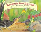 Lizards for Lunch: A Roadrunners Tale