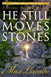 He Still Moves Stones (Large Print Edition)