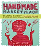 img - for The Handmade Marketplace, 2nd Edition: How to Sell Your Crafts Locally, Globally, and Online book / textbook / text book