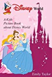 Children's Book About Disney: A Kids Picture Book About Disney With Photos and Fun Facts