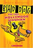 Bad Dog #1: Bad Dog And All That Hollywood Hoohah (043957370X) by Chatterton, Martin