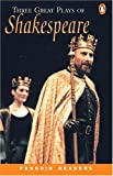 Three Great Plays of Shakespeare (Penguin Readers, Level 4) (0582426863) by Shakespeare, William