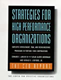 Strategies for High Performance Organizations--The CEO Report, 8.5 x 11: Employee Involvement, TQM, and Reengineering Programs in Fortune 1000 Corporations (Jossey-Bass Business & Management Series)