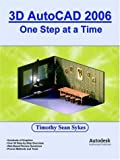 img - for 3D AutoCAD 2006: One Step at a Time book / textbook / text book