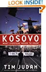 Kosovo: What Everyone Needs to Know�
