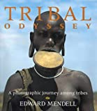 img - for Tribal Odyssey: A Photographic Journey Among Tribes book / textbook / text book