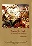 Geoff Akers Beating for Light: The Story of Isaac Rosenberg