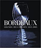img - for Bordeaux : Grands crus class  s 1855-2005 book / textbook / text book