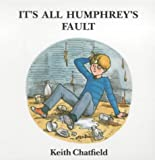 It's All Humphrey's Fault (Humphrey Series)