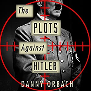 The Plots Against Hitler Audiobook