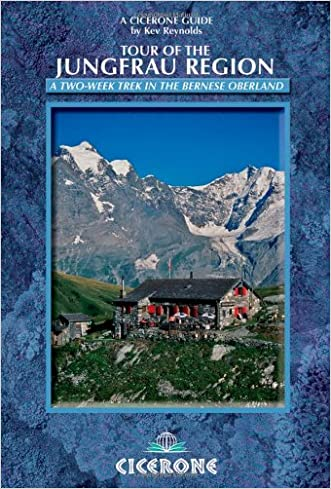 Tour of the Jungfrau Region: A two-week trek in the Bernese Oberland (Cicerone Guide)
