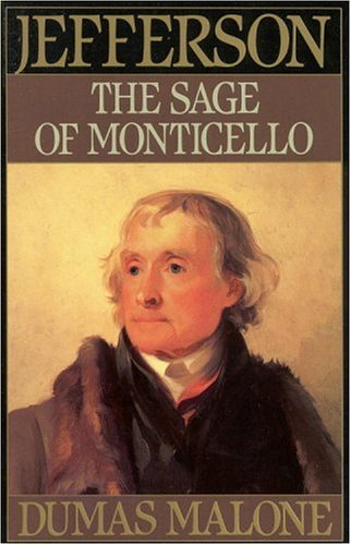 Sage of Monticello: Volume VI (Jefferson & His Time), Dumas Malone