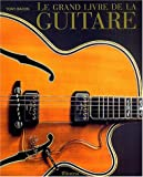 echange, troc Tony Bacon - Le grand livre de la guitare