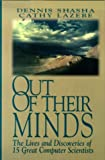Out of their Minds: The Lives and Discoveries of 15 Great Computer Scientists (0387979921) by Dennis Shasha