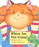 Where Are You Going? (Tommy Board Books) (0769629415) by Mathew Price