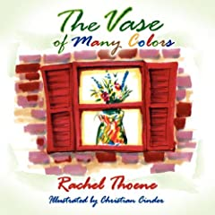 The Vase of Many Colors by Rachel Thoene