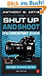 The Shut Up and Shoot Documentary Gui...