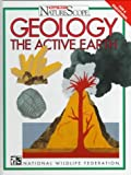 img - for Geology: The Active Earth (Ranger Rick's Naturescope) book / textbook / text book