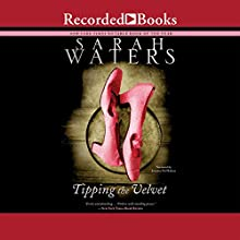Tipping the Velvet (       UNABRIDGED) by Sarah Waters Narrated by Juanita McMahon