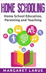 Home Schooling: Home School Education...