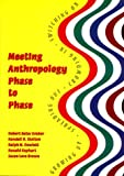 Meeting Anthropology Phase to Phase: Growing Up, Spreading Out, Crowding In, Switching on (0890897743) by Graber, Robert