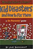 img - for Mom the Toilet's Clogged!: Kid Disasters and How to Fix Them (Go Parents! Guide) book / textbook / text book