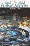 Sea Hawk, Sea Moon (0340743786) by Beverley Birch