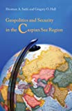 img - for Geopolitics and Security in the Caspian Sea Region book / textbook / text book